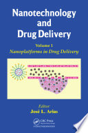 Nanotechnology and Drug Delivery  Volume One