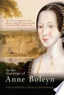 """""""In the Footsteps of Anne Boleyn"""" by Sarah Morris, Natalie Grueninger"""