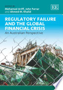 Regulatory Failure And The Global Financial Crisis Book PDF