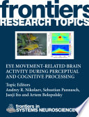 Eye Movement Related Brain Activity During Perceptual And Cognitive Processing Book PDF