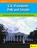 U S  Presidents  Polk and Lincoln