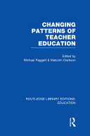 Changing Patterns of Teacher Education