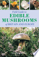 Field Guide To Edible Mushrooms Of Britain And Europe