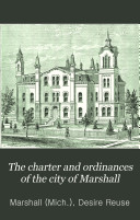 The Charter and Ordinances of the City of Marshall