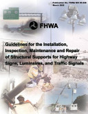 Guidelines For The Installation Inspection Maintenance And Repair Of Structural Supports For Highway Signs Luminaries And Traffic Signals