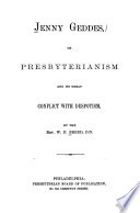 Jenny Geddes  Or  Presbyterianism and Its Great Conflict with Despotism