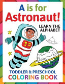 A is for Astronaut  Preschool   Toddler Coloring Book