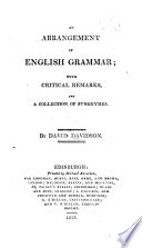 An Arrangement of English Grammar; with critical remarks, and a collection of synonymes