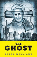 The Ghost: How a California Golden Boy Became America's Most Unlikely—and Elusive—Fugitive
