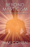 Beyond Mysticism: The Rise of Homo Sapiens