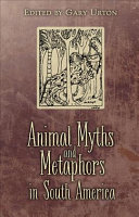 Animal Myths and Metaphors in South America ebook