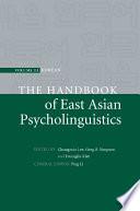 Handbook of East Asian Psycholinguistics