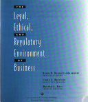 The Legal, Ethical, and Regulatory Environment of Business