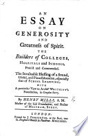 An Essay on Generosity and Greatness of Spirit: the builders of Colleges, Hospitals and Schools ... commended, ... with a particular view to Archbp. Whitgift's foundation in Croydon, etc
