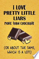 I Love Pretty Little Liars More Than Chocolate (Or About The Same, Which Is A Lot!)
