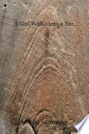 A Girl Walks Into A Bar  Book PDF