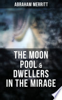 The Moon Pool   Dwellers in the Mirage