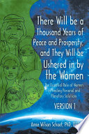 There Will Be a Thousand Years of Peace and Prosperity, and They Will Be Ushered in by the Women – Version 1 & Version 2