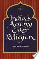 India S Agony Over Religion