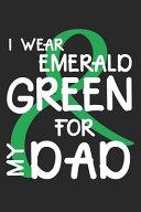 I Wear Emerald Green for My Dad
