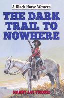 The Dark Trail to Nowhere Pdf/ePub eBook