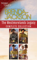 The Westmoreland Legacy Complete Collection Bane The Rancher Returns His Secret Son An Honorable Seduction