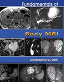 Fundamentals of Body MRI E Book