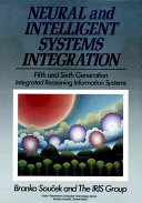 Neural and Intelligent Systems Integration