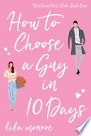 How to Choose a Guy in 10 Days: A FREE rom-com!