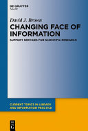 Changing Face of Information: Support Services for Scientific Research ebook