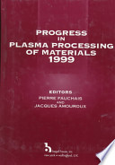 Progress in Plasma Processing of Materials 1999