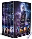 The Complete Ella Grey Series