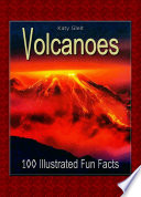 Volcanoes: 100 Illustrated Fun Facts