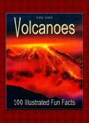 Volcanoes  100 Illustrated Fun Facts Book