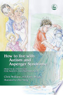 How to Live with Autism and Asperger Syndrome