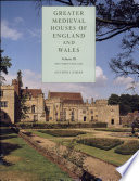 Greater Medieval Houses Of England And Wales 1300 1500 Volume 3 Southern England