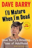 I ll Mature When I m Dead