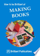 How to be Brilliant at Making Books