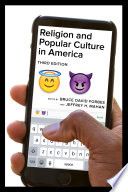 """Religion and Popular Culture in America, Third Edition"" by Bruce David Forbes, Jeffrey H. Mahan"