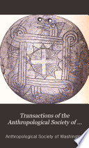 Transactions of the Anthropological Society of Washington Book