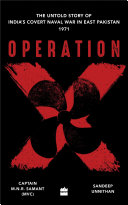 Pdf Operation X: The Untold Story of India's Covert Naval War in East Pakistan