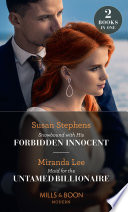 Snowbound With His Forbidden Innocent   Maid For The Untamed Billionaire  Snowbound with His Forbidden Innocent   Maid for the Untamed Billionaire  Mills   Boon Modern