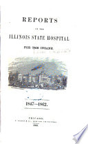 Reports of the Illinois State Hospital for the Insane, 1847-1862