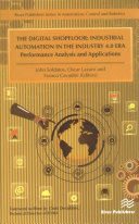 The Digital Shopfloor   Industrial Automation in the Industry 4 0 Era Book