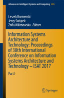 Information Systems Architecture and Technology  Proceedings of 38th International Conference on Information Systems Architecture and Technology     ISAT 2017