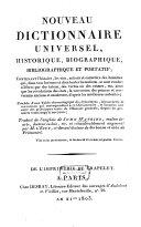 Nouveau dictionnaire universel, historique, biographique, bibliographique et portatif