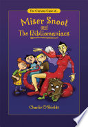The Curious Case Of    Miser Snoot and the Bibliomaniacs