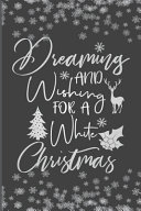 Dreaming And Wishing For A White Christmas