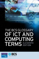 The BCS Glossary of ICT and Computing Terms