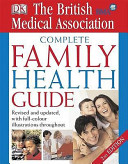 British Medical Association Complete Family Health Guide